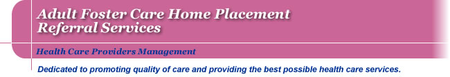 HCPM - Adult Foster Care Home Placement Referral Services